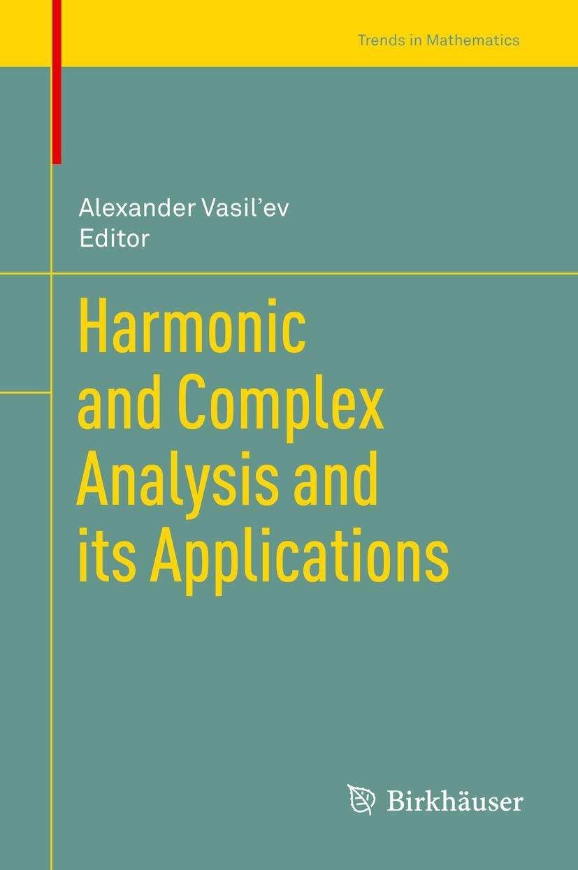 Harmonic and Complex Analysis and its Applications Alexander Vasiliev