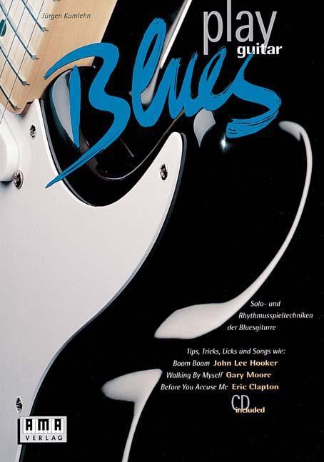 Play Blues Guitar. Inkl. CD Jürgen Kumlehn