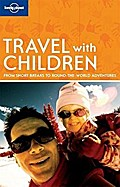 Travel with Children (Lonely Planet Travel with Children)