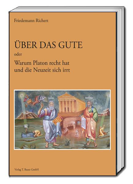 Über das Gute Friedemann Richert 9783959481342