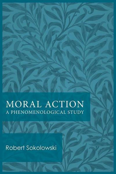 Moral Action: A Phenomenological Study