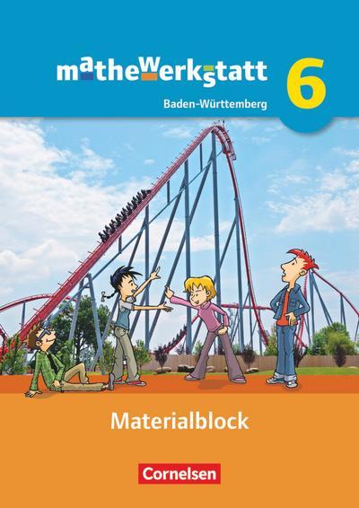 mathewerkstatt Band 6 - Mittlerer Schulabschluss Baden-Württemberg - Materialblock