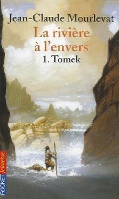 La rivière à l'envers 01. Tomek
