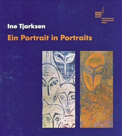Ine Tjarksen: Ein Portrait in Portraits (Veröffentlichungen des Ostfriesischen Landesmuseums und Emder Rüstkammer)