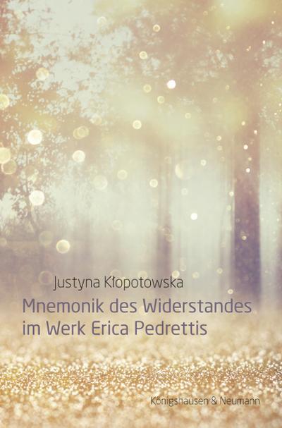 Mnemonik des Widerstandes im Werk Erica Pedrettis