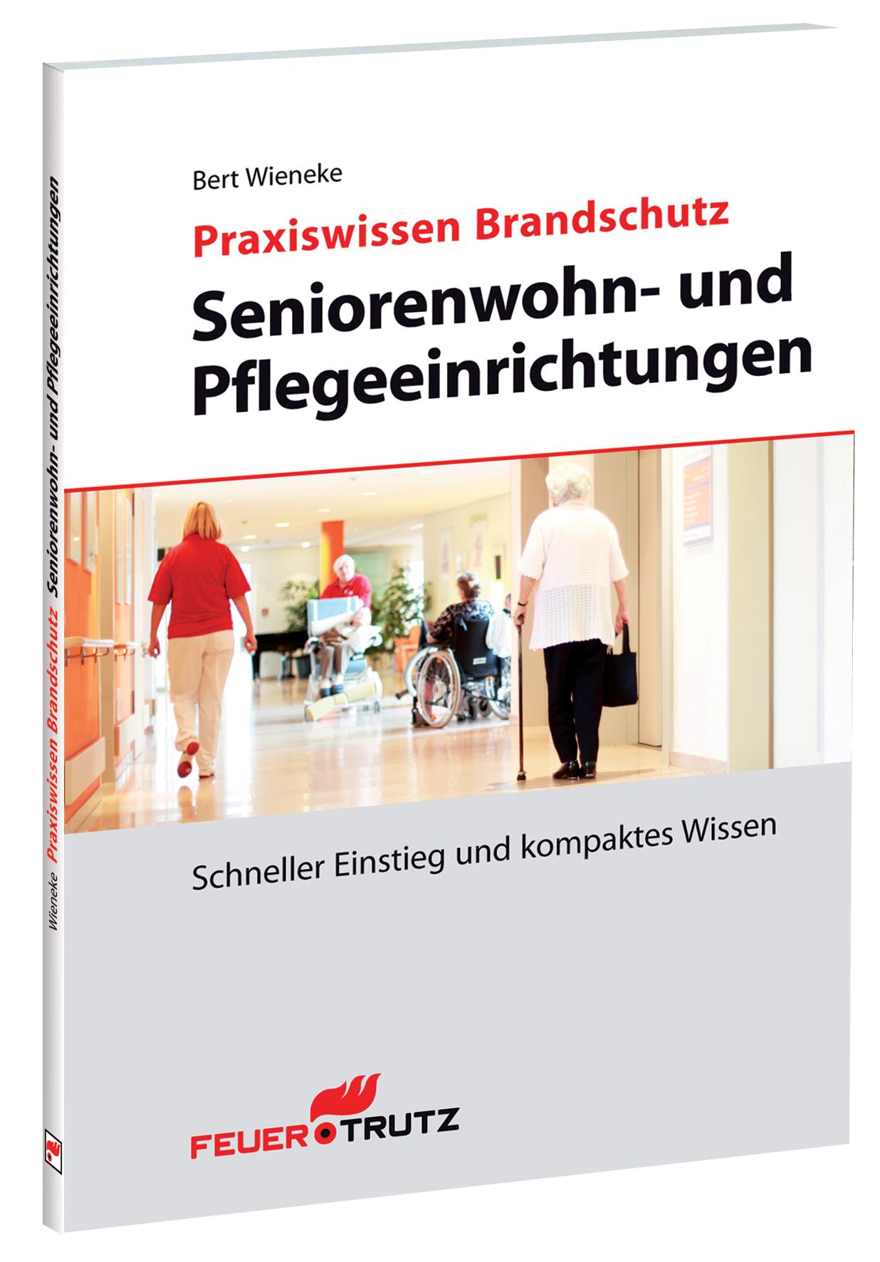 Praxiswissen Brandschutz - Seniorenwohn- und pflegeeinrichtungen Bert Wiene ...