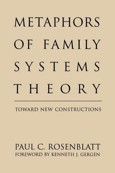 Metaphors of Family Systems Theory: Toward New Constructions