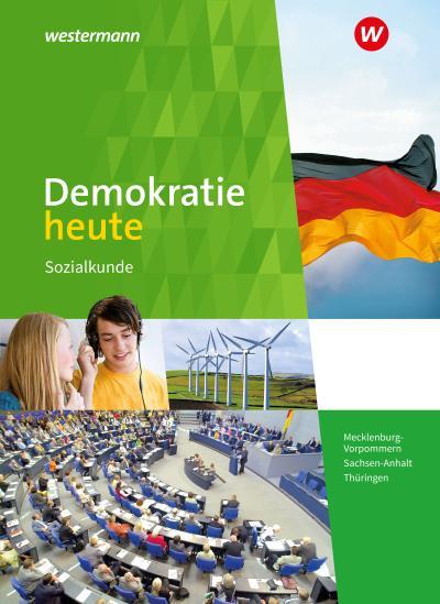Demokratie heute. Schülerband. Mecklenburg-Vorpommern, Sachsen-Anhalt und Thüringen