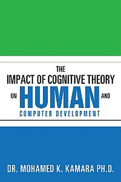 The Impact of Cognitive Theory on Human and Computer Development