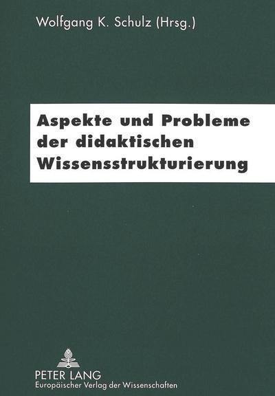 Aspekte und Probleme der didaktischen Wissensstrukturierung