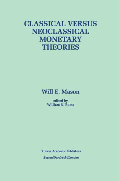 Classical versus Neoclassical Monetary Theories