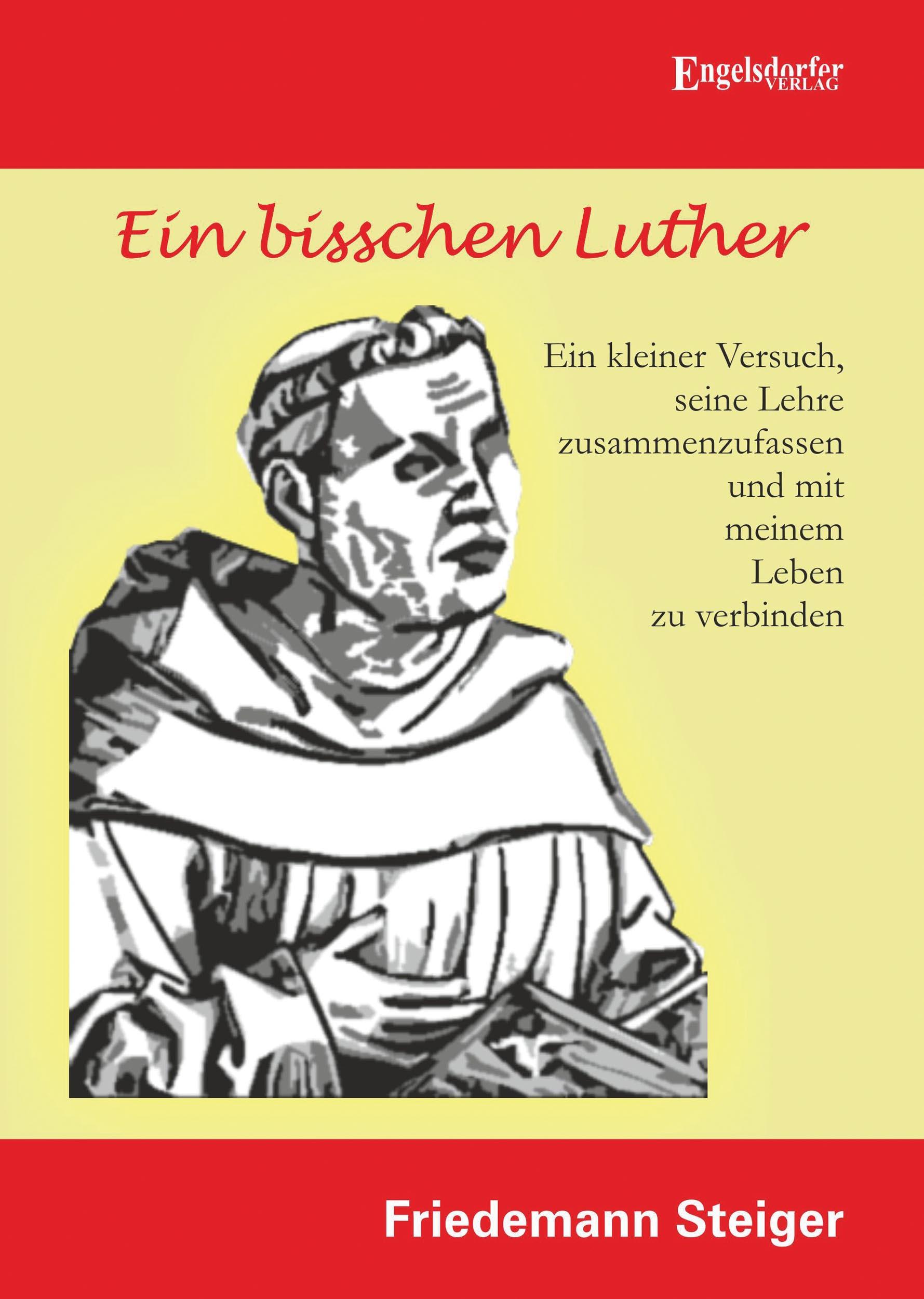 Ein bisschen Luther Friedemann Steiger