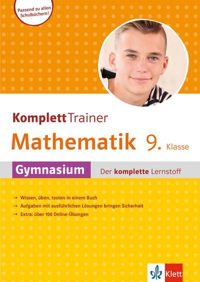 Klett Komplett Trainer Mathematik, Gymnasium Klasse 9: Gymnasium - der komplette Lernstoff: Buch mit Online-Übungen
