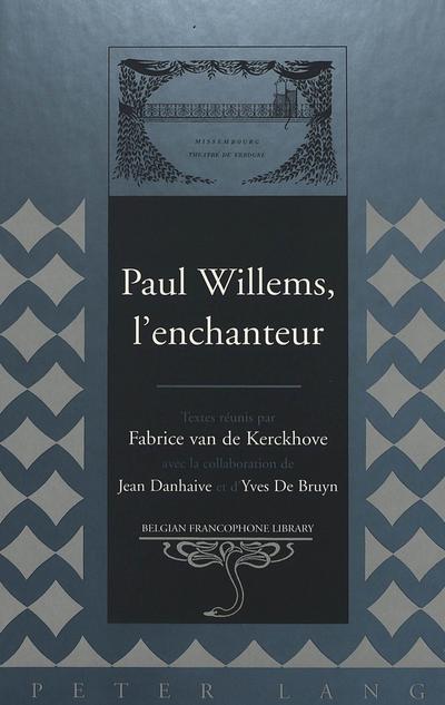 Paul Willems, l'enchanteur