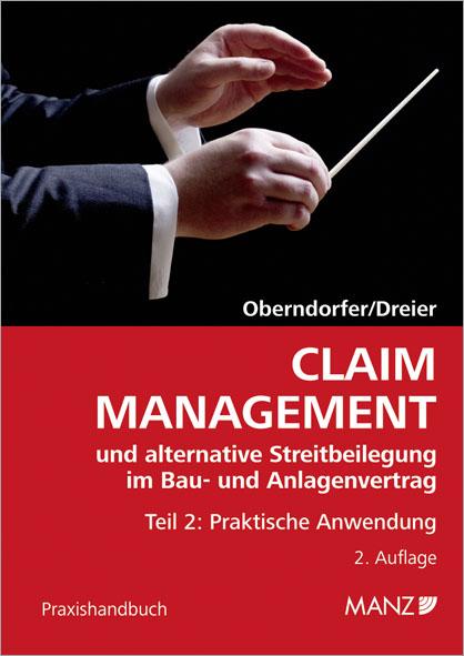 Claim Management und alternative Streitbeilegung im Bau- und Anlagenvertrag ...