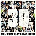 Matthias Reim: 30 Jahre