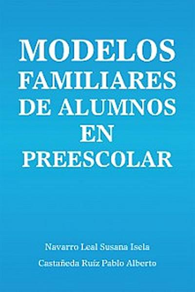 Modelos Familiares De Alumnos En Preescolar