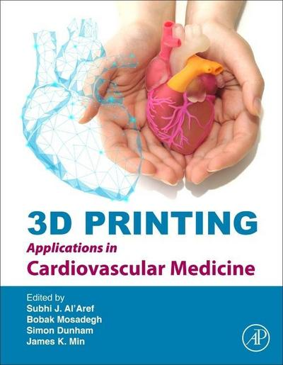 3D Printing Applications in Cardiovascular Medicine
