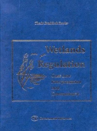 Wetlands Regulation: Case Law, Interpretation, and Commentary