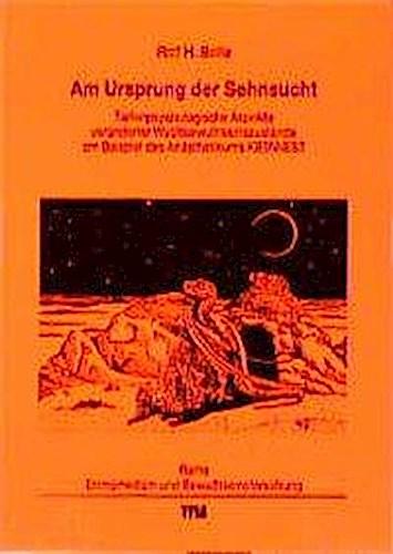 Am Ursprung der Sehnsucht Ralf H. Bolle