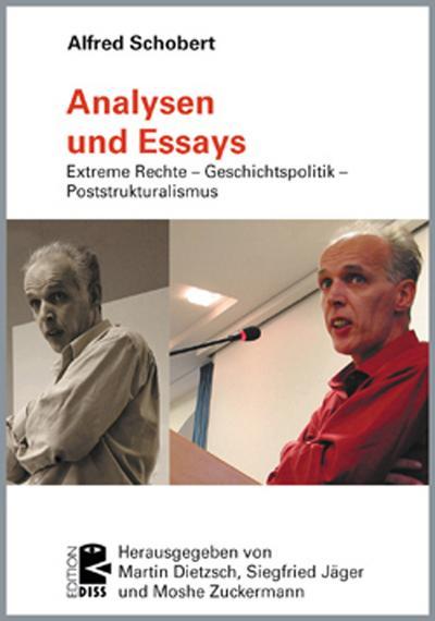 Analysen und Essays: Extreme Rechte – Geschichtspolitik – Poststrukturalismus. (Edition DISS)