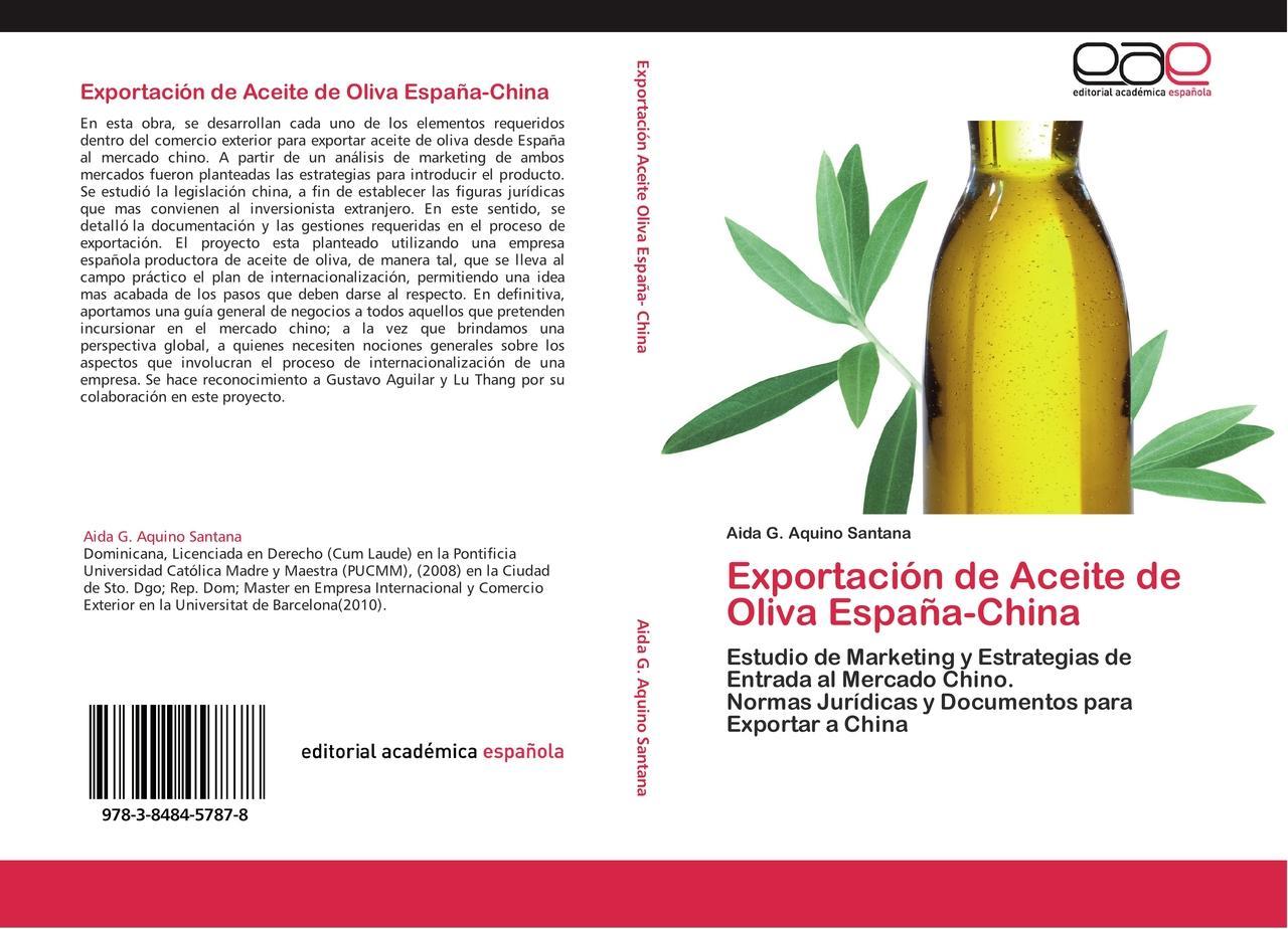 Exportación de Aceite de Oliva España-China - Aida G. Aquino ... 9783848457878