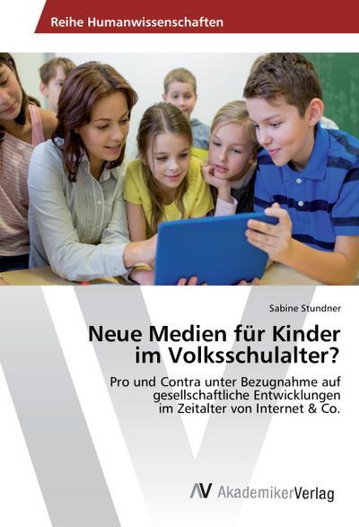 Neue Medien für Kinder im Volksschulalter?