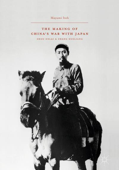 The Making of China's War with Japan