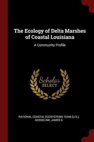 The Ecology of Delta Marshes of Coastal Louisiana: A Community Profile