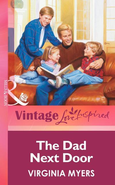 The Dad Next Door (Mills & Boon Vintage Love Inspired)