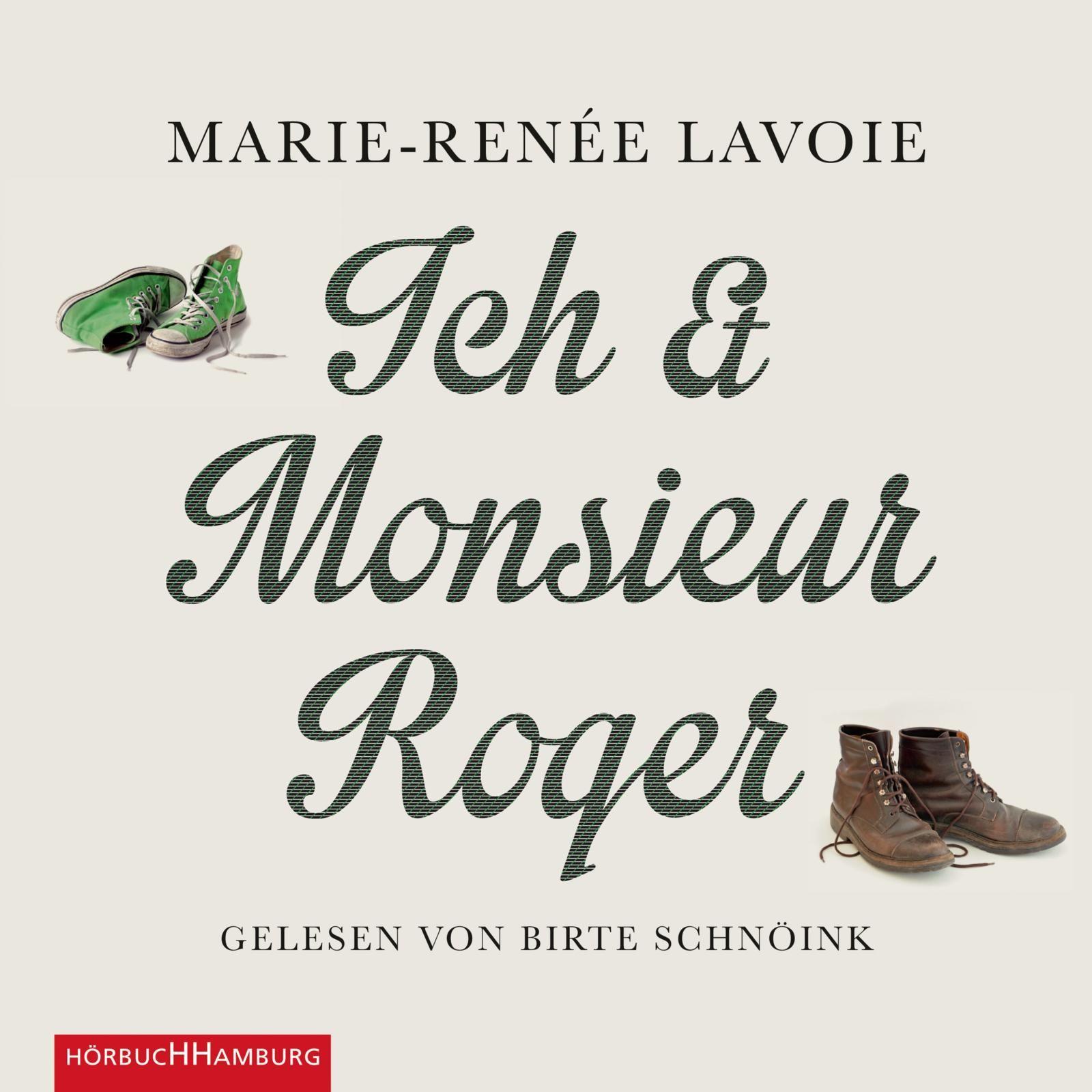 Ich und Monsieur Roger Marie-Renée Lavoie