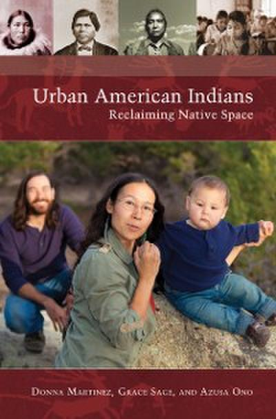 Urban American Indians: Reclaiming Native Space