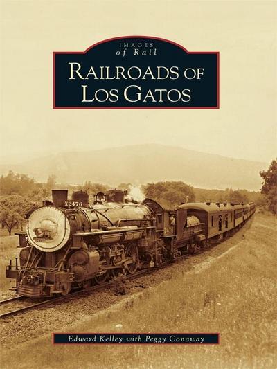 Railroads of Los Gatos