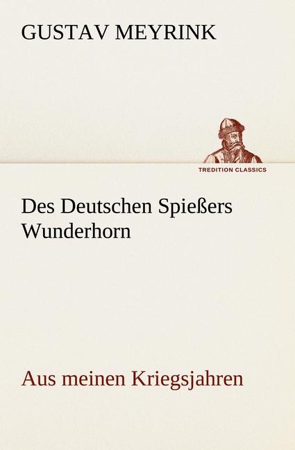 Des Deutschen Spießers Wunderhorn Gustav Meyrink