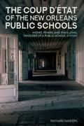 The Coup D'état of the New Orleans Public Schools