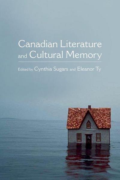 Canadian Literature and Cultural Memory