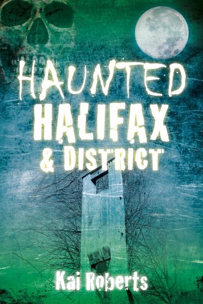 Haunted Halifax & District