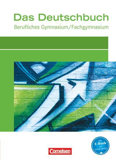 Das Deutschbuch - Berufliches Gymnasium/Fachgymnasium, Aktuelle Ausgabe
