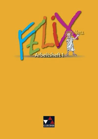 Felix neu - Unterrichtswerk für Latein / Felix AH 1 – neu: Zu den Lektionen 1-34
