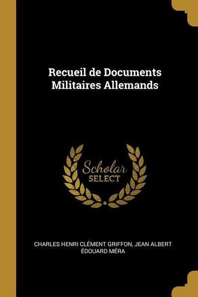 Recueil de Documents Militaires Allemands