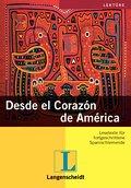 Desde el Corazón de América: Lesetexte für fortgeschrittene Spanischlerner