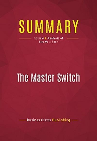 Summary: The Master Switch