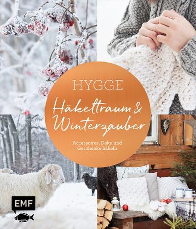 Hygge – Häkeltraum und Winterzauber; Accessoires, Deko und Geschenke häkeln; Deutsch