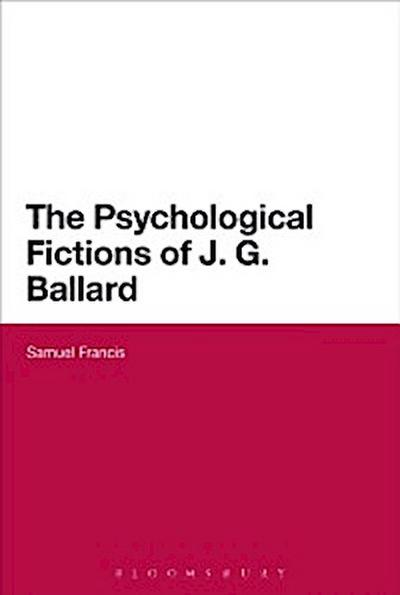 Psychological Fictions of J.G. Ballard