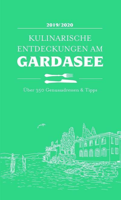 Kulinarische Entdeckungen am Gardasee 2019/2020