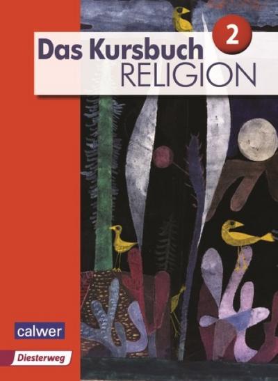Das Kursbuch Religion 2 Neuausgabe. Schülerbuch
