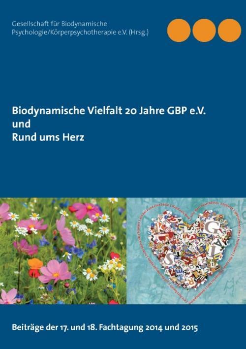 Biodynamische Vielfalt 20 Jahre GBP e.V. und Rund ums Herz Gesellschaft für ...