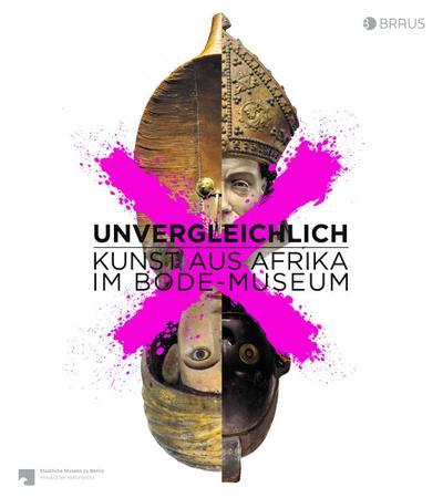 Unvergleichlich. Kunst aus Afrika im Bode-Museum
