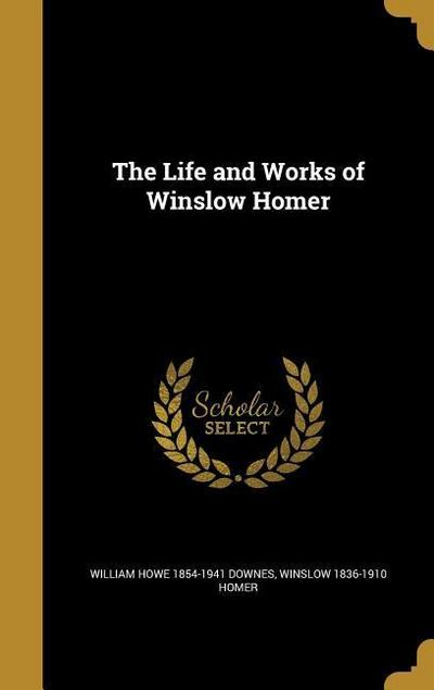 LIFE & WORKS OF WINSLOW HOMER