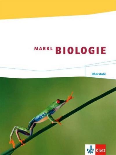 Markl Biologie. Schülerband Oberstufe 11./12. Schuljahr